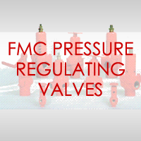 FMC Pressure Regulating Valves